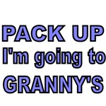 PACK UP. I'M GOING TO GRANNYS