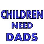 CHILDREN NEED DADS