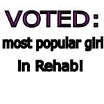 Voted Most Popular Girl in Rehab!