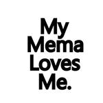 My Mema Loves Me.