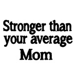 Stronger than your average MOM