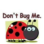 Don't Bug Me.