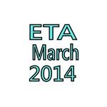 ETA MARCH 2014