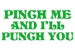 St. Patrick's Day No Pinching T-shirts