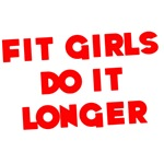 Fit Girls do it longer
