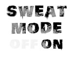 Sweat Mode On