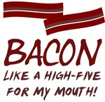 Bacon High-Five For Mouth