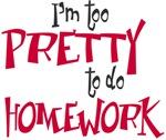 Too Pretty For Homework