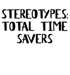 Stereotypes Total Time Savers