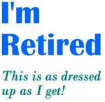 I'm Retired Dressed Up