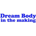 Dream Body in the making (blue text)