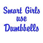 Smart Girls use Dumbbells (blue text)