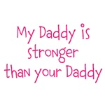 My Daddy is stronger than your Daddy (pink text)