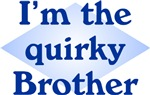 I'm The Quirky Brother