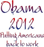 Obama 2012 Putting Americans Back To Work