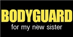 Bodyguard for my new sister