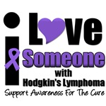 I Love Someone With Hodgkin's Lymphoma T-Shirts