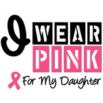 I Wear Pink For My Daughter T-Shirts & Gifts