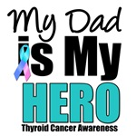 Dad Thyroid Cancer Hero T-Shirts & Gifts