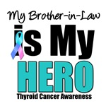 Brother-in-Law Thyroid Cancer Hero T-Shirts