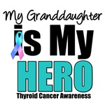 Granddaughter Thyroid Cancer Hero T-Shirts
