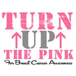 Turn Up The Pink Breast Cancer T-Shirts