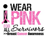 I Wear Pink For All Survivors T-Shirts & Gifts