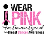 I Wear Pink For Someone Special T-Shirts