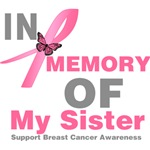 In Memory of My Sister Breast Cancer Shirts