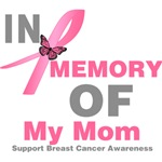 In Memory of My Mom Breast Cancer Shirts