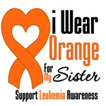 Leukemia I Wear Orange For My Sister Shirts