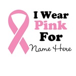 Custom I Wear Pink Breast Cancer Shirts