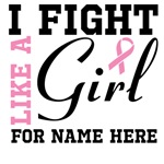 Personalize I Fight Like a Girl Shirts