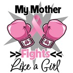 My Mother Fights Like a Girl Breast Cancer Shirts