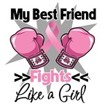 Best Friend Fights Like a Girl Breast Cancer Shir