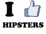 I like Hipsters