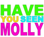 Have You seen Molly Shirt