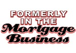Formerly in the Mortgage Business