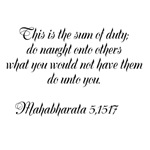 This is the sum of duty; do naught onto others wha
