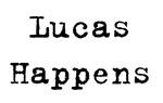 Lucas Happens
