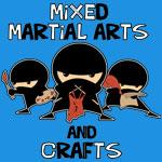 Mixed Martial Arts & Crafts