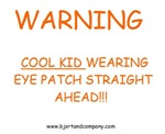 WARNING..Cool Kid Wearing Eye Patch Straight Ahead