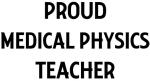 MEDICAL PHYSICS teacher