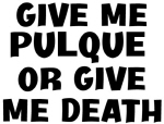 Give me Pulque