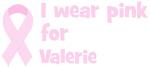 Wear pink for Valerie