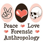 Peace Love Forensic Anthropology T shirt Gifts