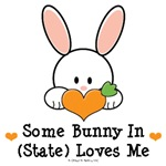 Some Bunny In (U.S. State) Loves Me T shirts Gifts