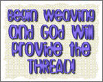 Begin Weaving...