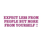 Expect less from people but more from yourself
