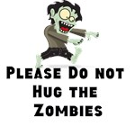 Please do not hug the zombies